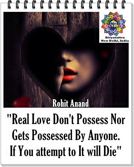Real love, love posession, true love, divine love, dying love, love images, love pictures, love quotes