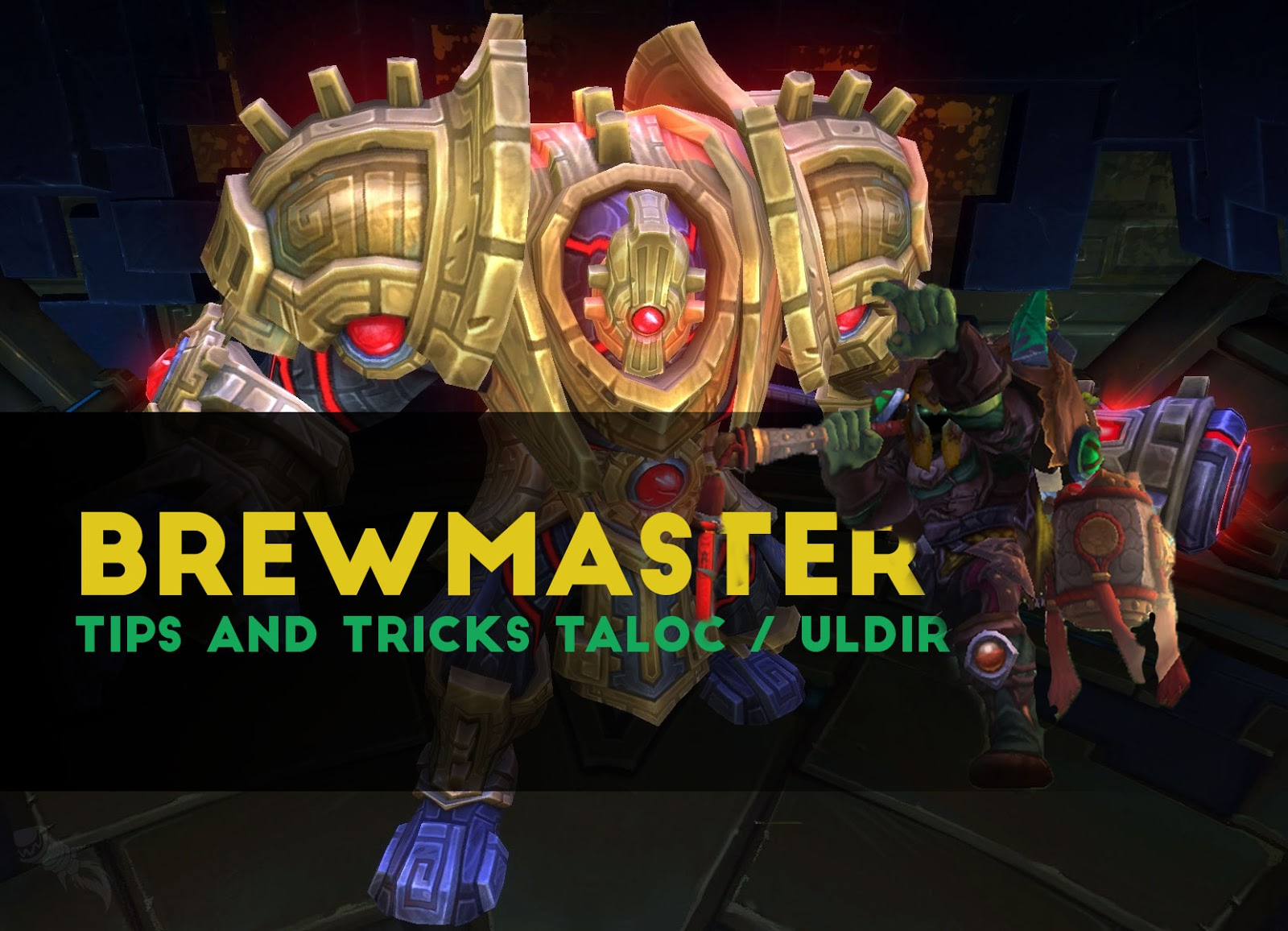 Brewmaster Tips and Tricks TALOC / ULDIR - Patch 8.0