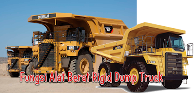 Fungsi Alat Berat Rigid Dump Truck