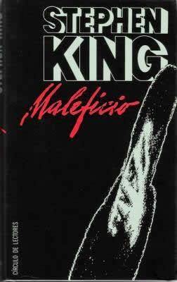 Maleficio, de Stephen King (bajo el seudónimo de Richard Bachman)