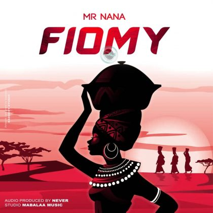 Download new Audio by Mr Nana - Fiomy