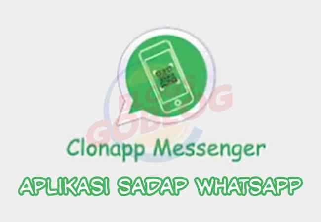 Cara ClonApp Messenger Apk, Aplikasi Sadap WA Terbaik Terbaru 2019 Mudah Dan Gratis