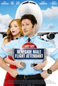 Watch Larry Gaye: Renegade Male Flight Attendant Online Free in HD