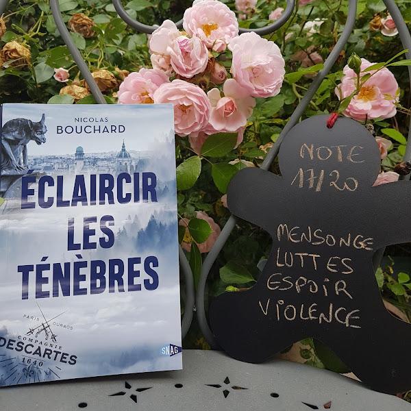 Eclaircir les ténèbres, tome 1 de Nicolas Bouchard
