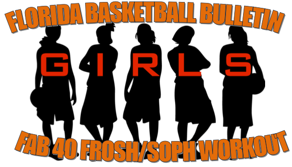 Florida basketball bulletin 2018 fab 40 froshsoph workout welcome to the fab 40 froshsoph workout where the top female underclassmen will flex their muscles and take their game to the next level malvernweather Choice Image