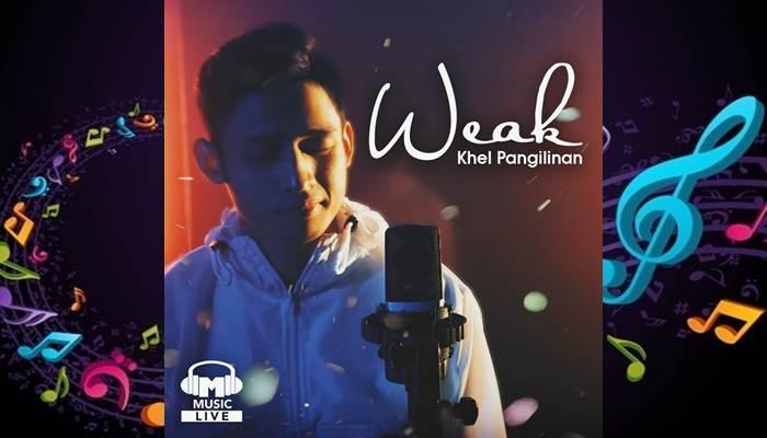 Khel Pangilinan - Weak (2018) Single - MusicViewsPH | Download Free