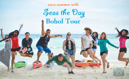Seize Summer with Seas the Day Bohol Tour Package by Empty Nest