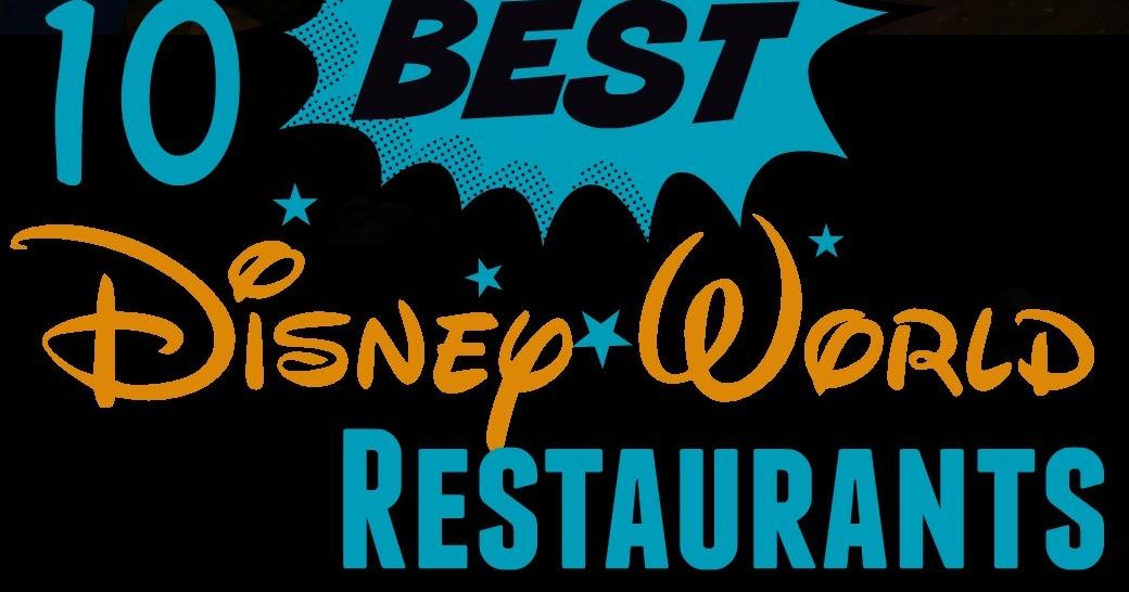 BEST Disney World Restaurants - Best disney table service restaurants