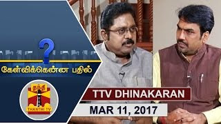 Kelvikkenna Bathil 11-03-2017 Exclusive Interview with AIADMK Deputy General Sec. TTV Dinakaran