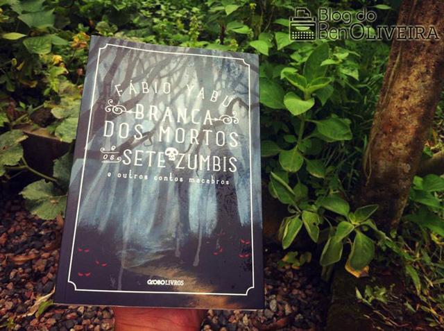 Livro Branca dos Mortos Sete Zumbis Fábio Yabu Globo Editora