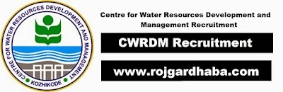 Centre for Water Resources Development and Management Job Vacancy, CWRDM Job Recruits.