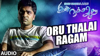 Oru Thalai Ragam (Audio) __ INA __ T R Silambarasan STR, Nayantara, Andrea __ T.R Kuralarasan