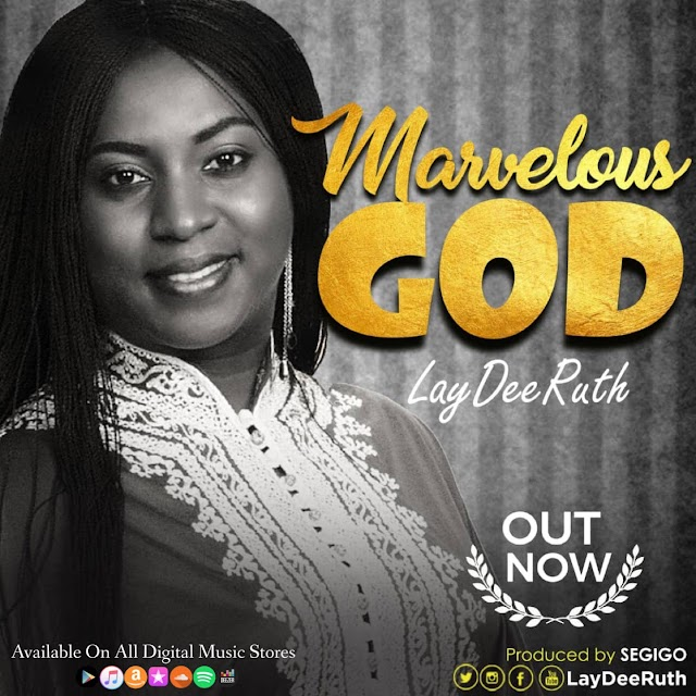 NEW MUSIC: MARVELOUS GOD (AUDIO & LYRIC VIDEO) BY LAYDEE RUTH