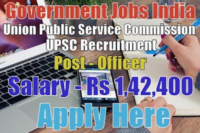 Union Public Service Commission UPSC Recruitment 2017