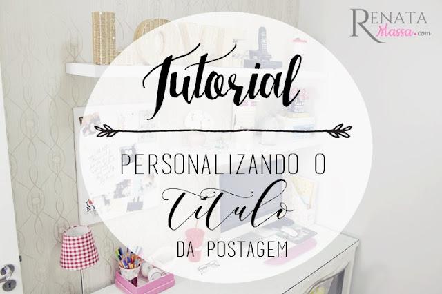 personalizando o titlulo das postagens, posts, titlulo, postagem, blog, tutorial
