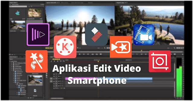 7 Aplikasi Edit Video Di Android Terbaik Untuk Pemula