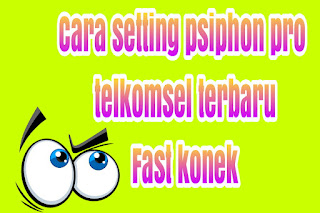 Cara setting psiphon pro telkomsel videomax fast connect full speed