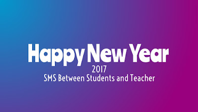 Happy New Year 2017 SMS Between Students and Teacher