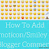 How To Add Emoticons or Smiley In Blogger Comment