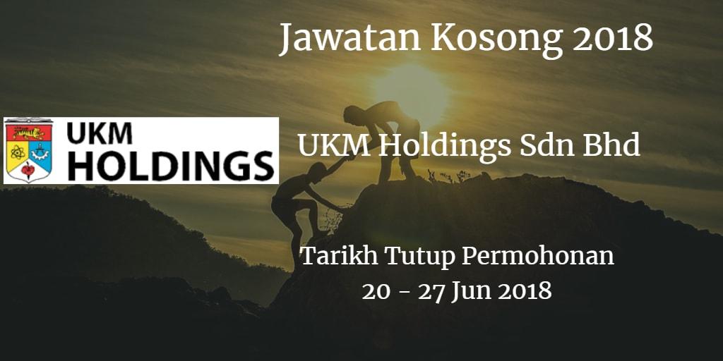 Jawatan Kosong UKM Holdings Sdn Bhd 20 - 27 Jun 2018