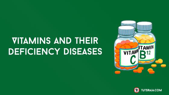 Vitamins and Their Deficiency Diseases
