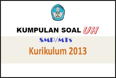 Soal PKN Semester 1 Kelas 7, 8, 9 Kurikulum 2013