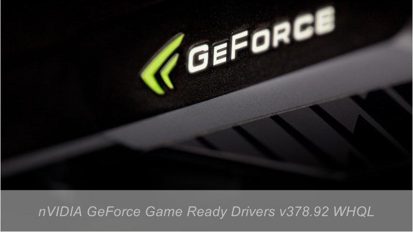 nVIDIA GeForce Game Ready Drivers v378.92 WHQL - Downloads