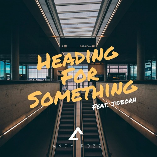 "Andy Rozz Drops New Single ""Heading For Something"" ft. Jidborn"