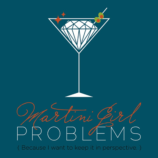 Martini Girl Problems - Join me