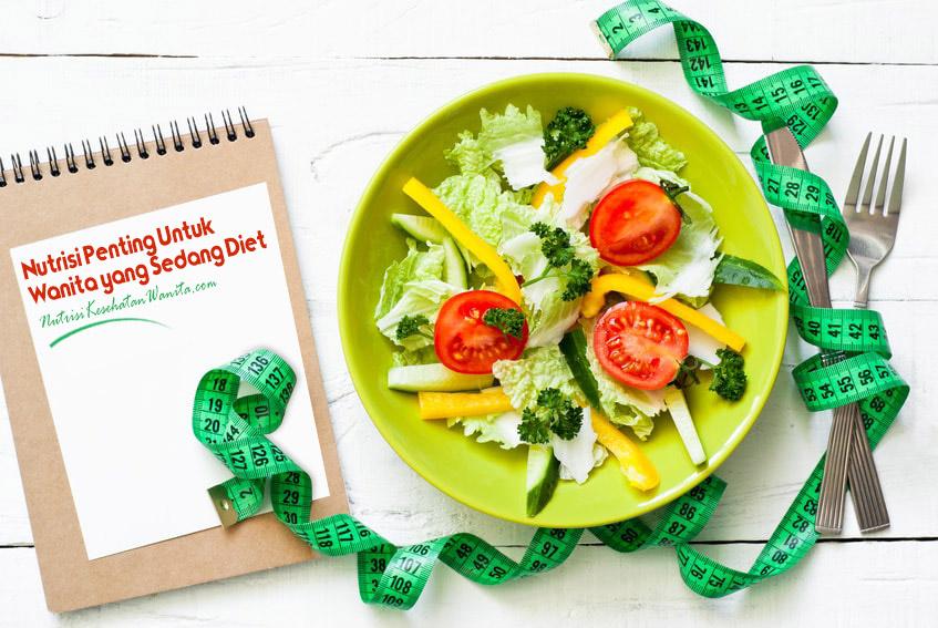 Nutrisi Penting Untuk Wanita yang Sedang Diet