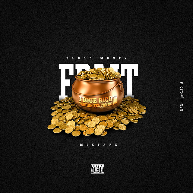 Blood Money lança a mixtape 'Fique Rico ou Morre Tentando'