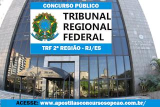 Apostila TRF2 RJ/ES - Tribunal Regional Federal da 2ª Região para Analista Judiciário e Técnico Judiciário Área Administrativa