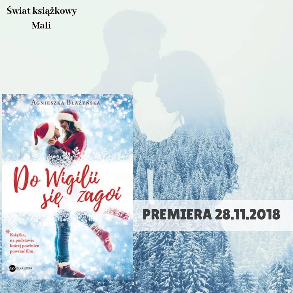 Agnieszka Błażyńska - Do Wigilii się zagoi - Wydawnictwo Wielka Litera - Zapowiedź