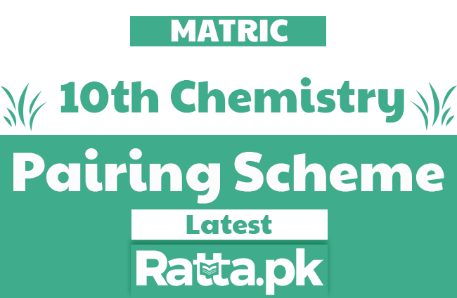 Matric 10th Chemistry Pairing Scheme 2019 - Assessment Scheme
