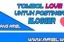 Cara Buat Tombol Love Untuk Postingan Blogger