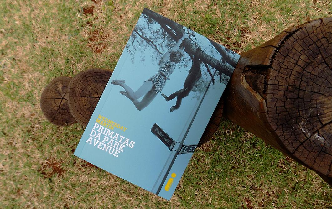 Livro: Primatas da Park Avenue, de Wednesday Martin