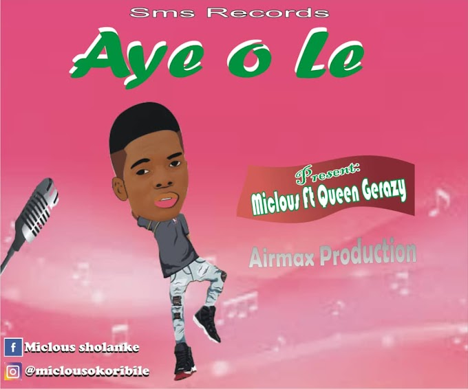 [Music] Miclous ft Queen Geradzzy - Aye O Le