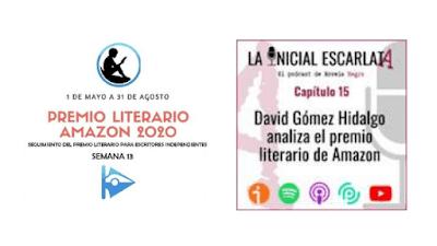 Logo del premio literario amazon en la semana 13 y logo entrevista de David Gómez Hidalgo en el podcast la inicial escarlata