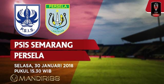 Prediksi PSIS Semarang Vs Persela Lamongan, Selasa 30 January 2018 Pukul 15.30 WIB @ INDOSIAR