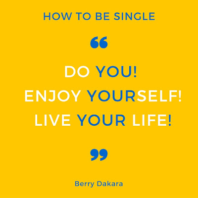 berry dakara, how to be single
