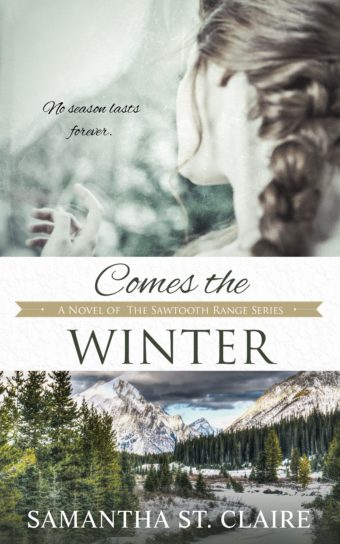 Comes the Winter (The Sawtooth Range Book 3) by Samantha St. Claire