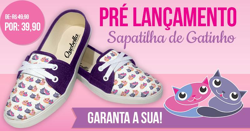 Pré Lançamento Sapatilha de Gatinho - Quebella