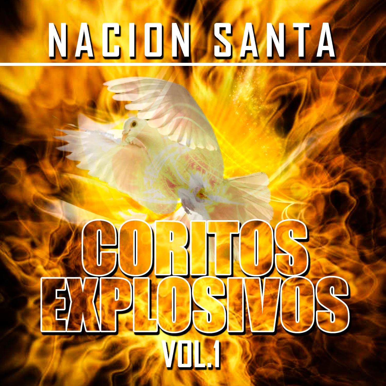 Nación Santa-Coros Explosivos-Vol 1-