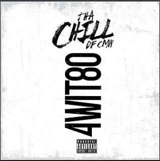 New Music: Tha Chill - 4Wit80