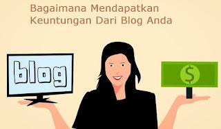 Bagaimana Cara Mendapatkan Keuntungan Dan Uang Dari Blog