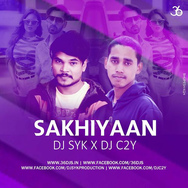 Sakhiyaan Punjabi Song Club Remix Dj Syk X C2y - Year of