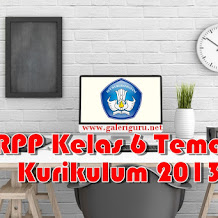 [Unduh] RPP Kelas 6 Tema 8 Kurikulum 2013 Revisi 2018 ~ www.galeriguru.net