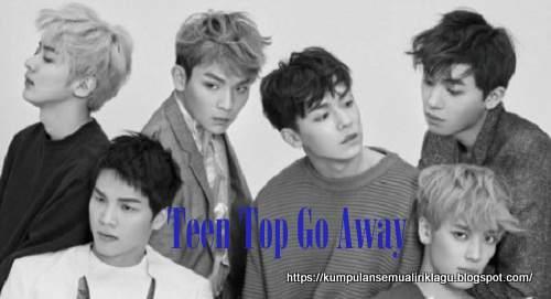Lagu Teen Top Go Away