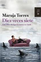 http://lecturasmaite.blogspot.com.es/2013/05/diez-veces-siete-de-maruja-torres.html