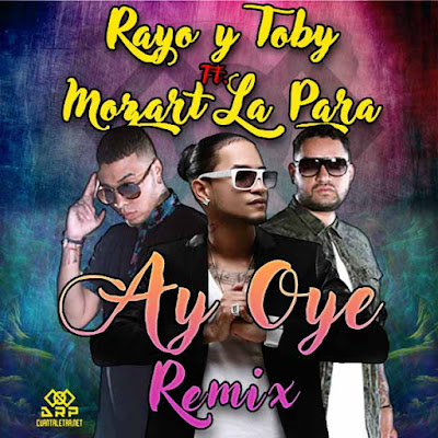 Rayo & Toby Ft Mozart La Para - Ay Oye (Remix)